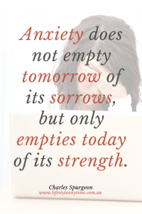 Lady at computer showing signs of worry. Quote Anxiety does not empty tomorrow of it's sorrows but only empties today of its strength.