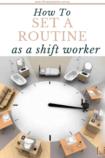 Setting a routine as a shift worker