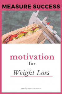 stay motivated for weight loss and measure weight loss success