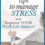 8 tips to manage stress for work life balance