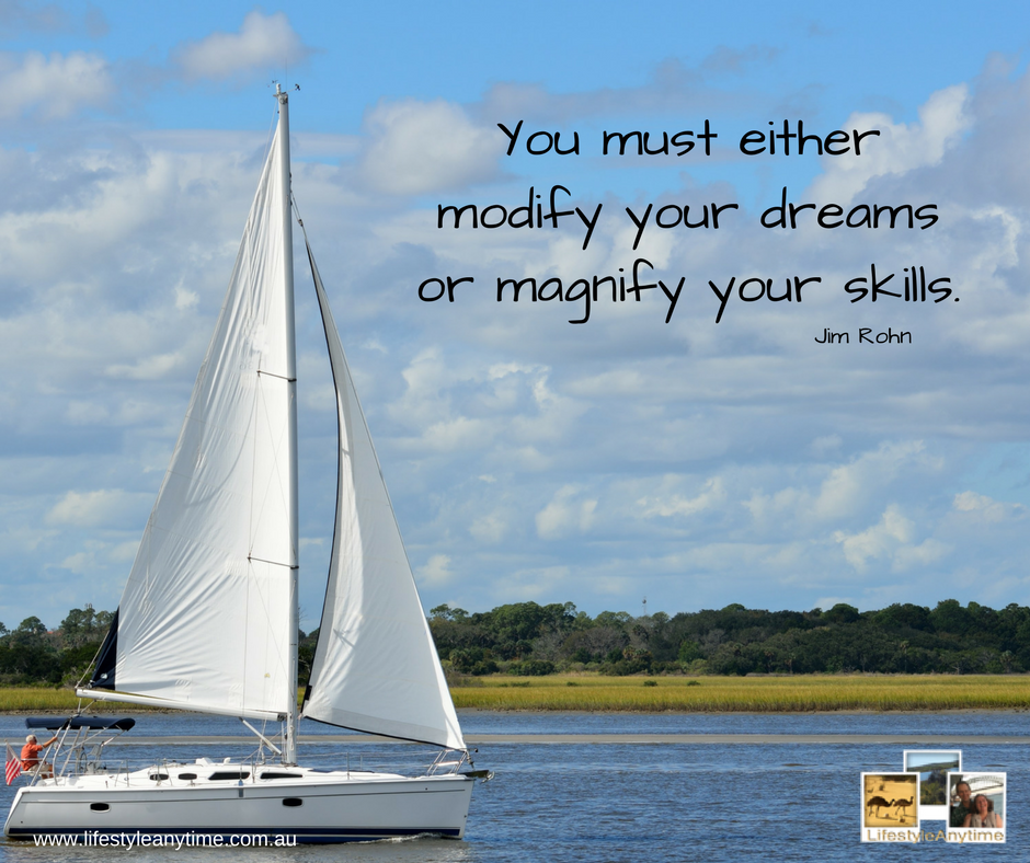 You must either modify your dreams or magnify your skills. - Jim Rohn