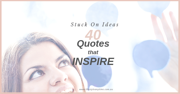 40 quotes that inspire and motivate