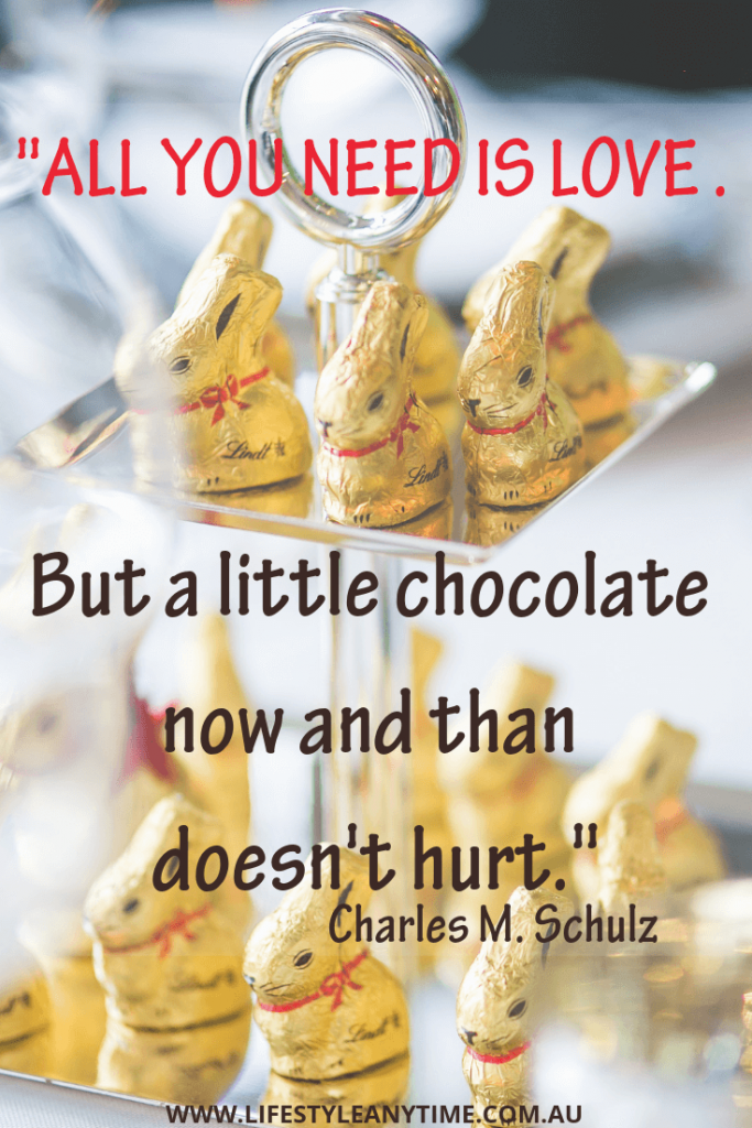 All you need is love but a little chocolate now and than does not hurt - Charles M. Schulz