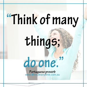 Think of many things do one, focus on one thing