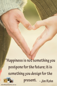 Jim Rohn quote - happiness is not something you postpone