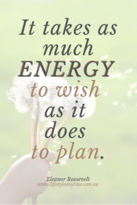 You can blow wishes or plan. It takes as much energy to wish as it does to plan