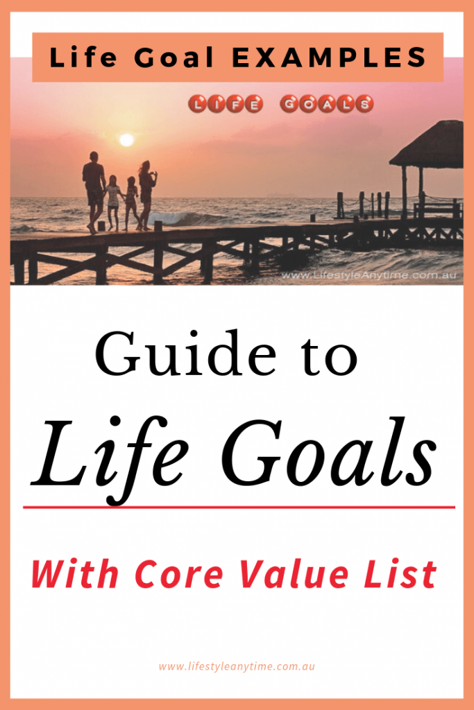 A guide to life goal examples with core value list