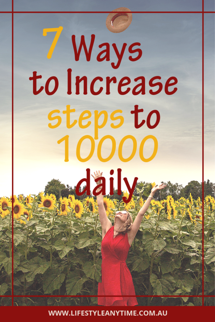 7 simple ways to walk 10000 steps daily.
