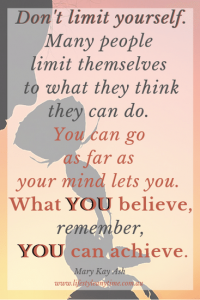 Mary Kay Ash quote 'Don't limit yourself'
