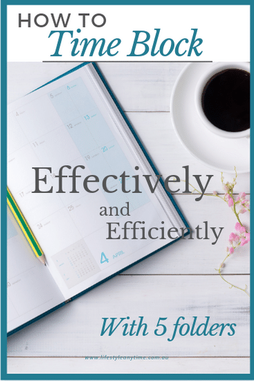 It takes more than a diary, a pencil and a coffee to learn how to time block effectively and efficiently with 5 folders.