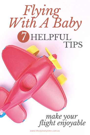 Flying with a baby tips to make your flight more enjoyable.