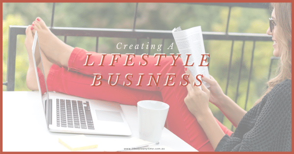Creating a lifestyle business