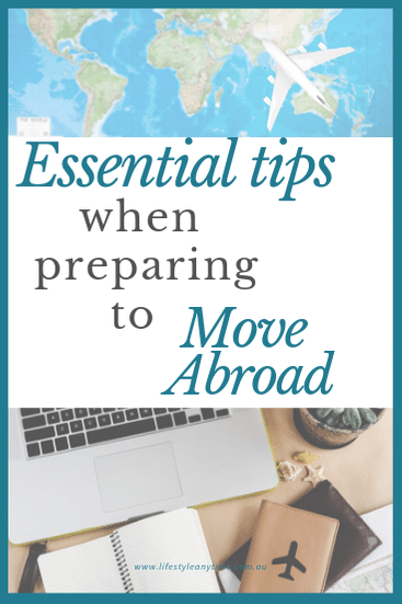 5 essential tips to help you with preparing to move overseas.
