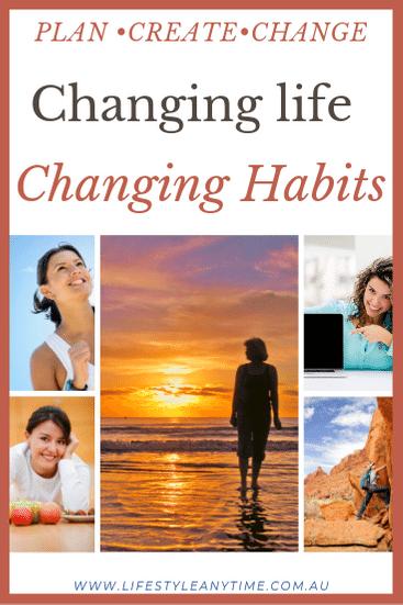 Plan, create, change. Changing life, changing habits.