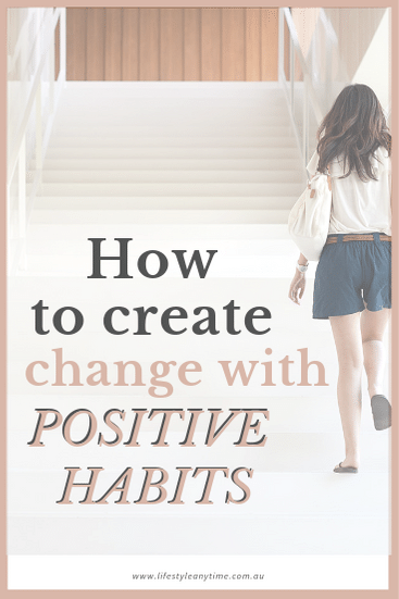 Lady walking up the stairs showing how to create change with positive habits.
