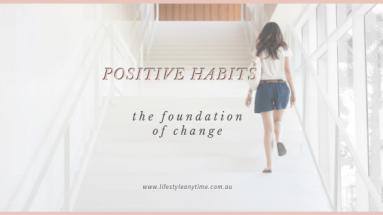 Walking, creating positive habits