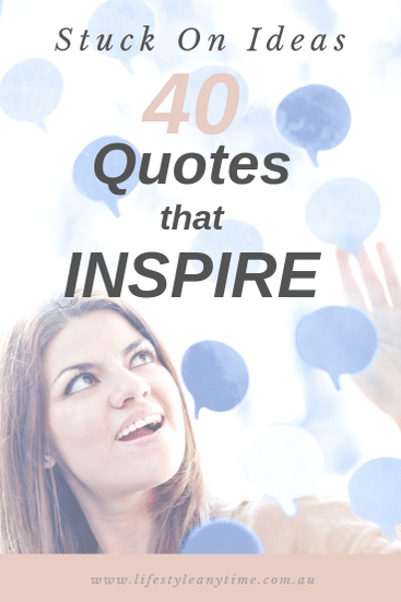 stuck on ideas 40 quotes that inspire.