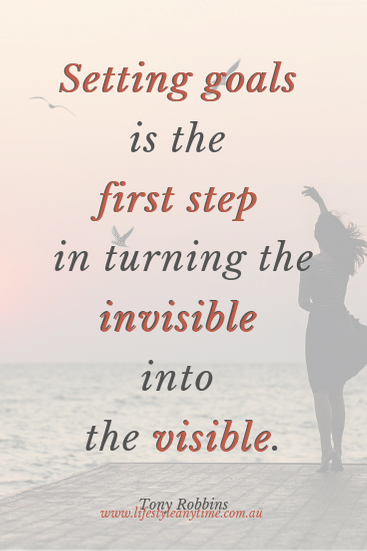 Setting goals is the first step in turning the invisible into the visible. Tony Robbins quote.