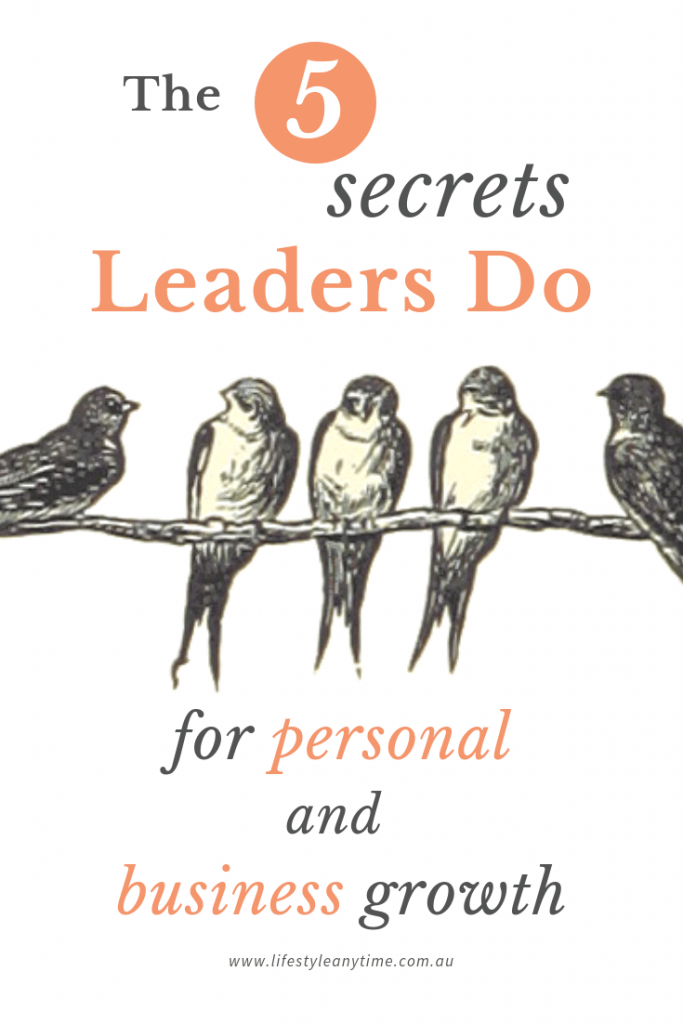 The 5 secrets leaders do daily for personal and business growth.