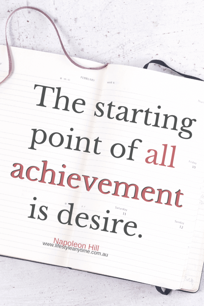 the starting point of all achievement is desire Napoleon Hill