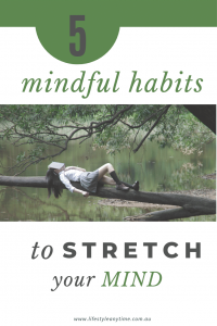 Taking time out in to relax and enjoy nature is one of 5 mindful habits for personal growth.