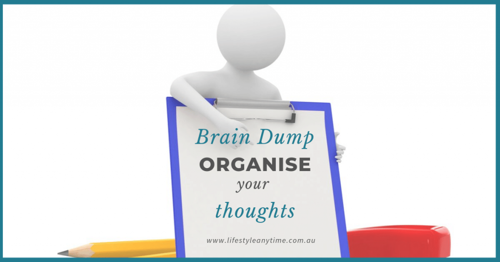 Organise your thoughts with a brain dump