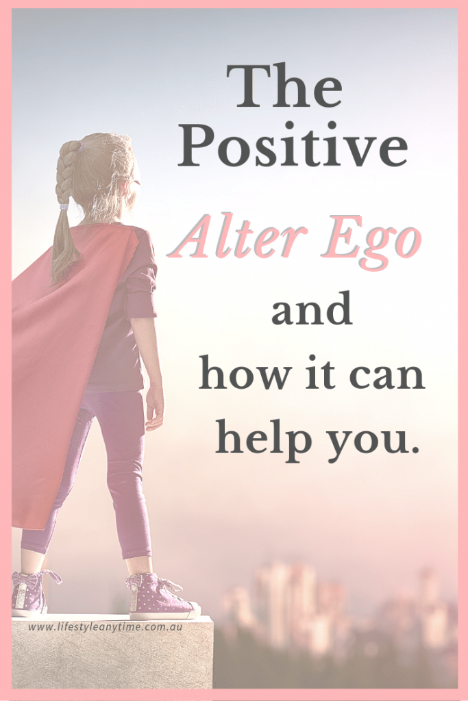The hero within you, the positive alter ego.