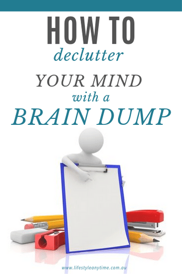 declutter your mind with a brain dump