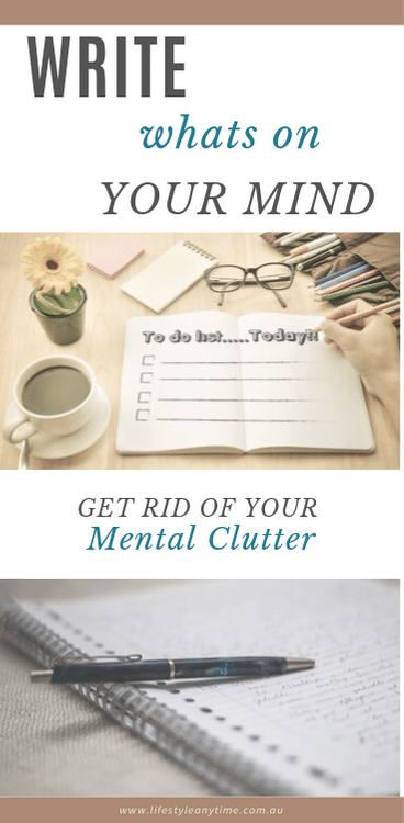 Write what's on your mind, clear your mental clutter.