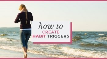 How to create habit triggers