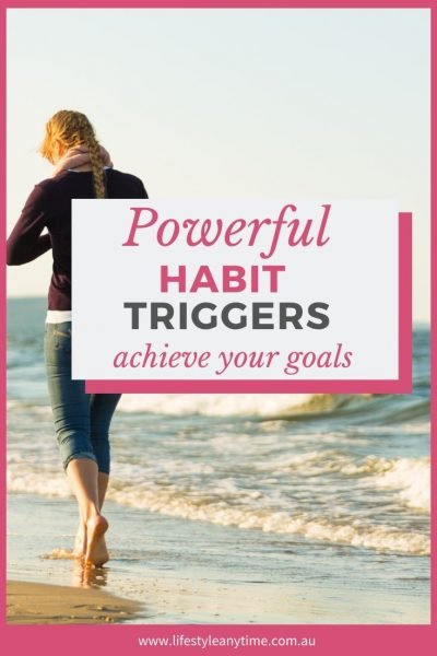 How to create powerful habit triggers