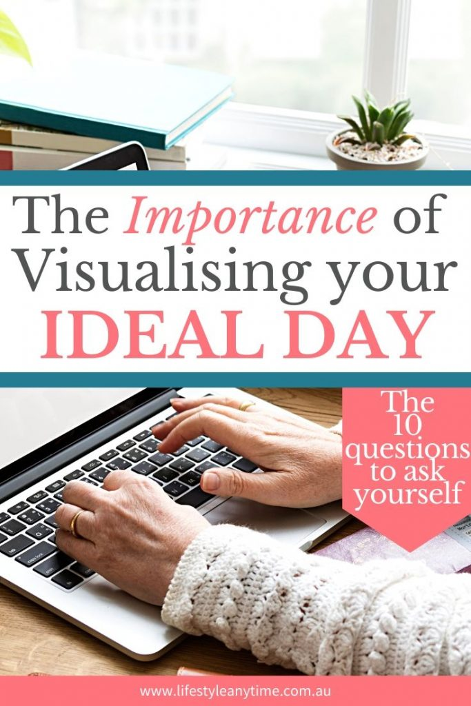 The importance of visualizing your ideal day enhances the designing of a laptop lifestyle.