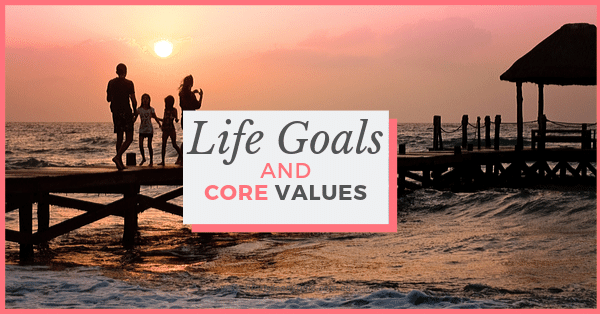 Setting life Goals and core values that align