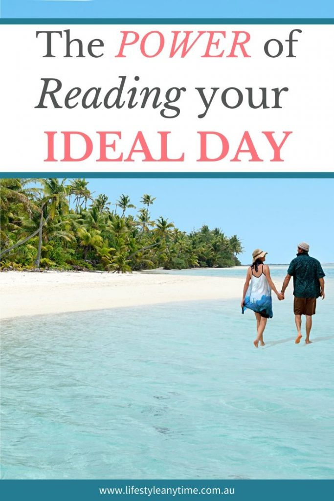 The designing of a beach lifestyle from the power of reading your ideal day.