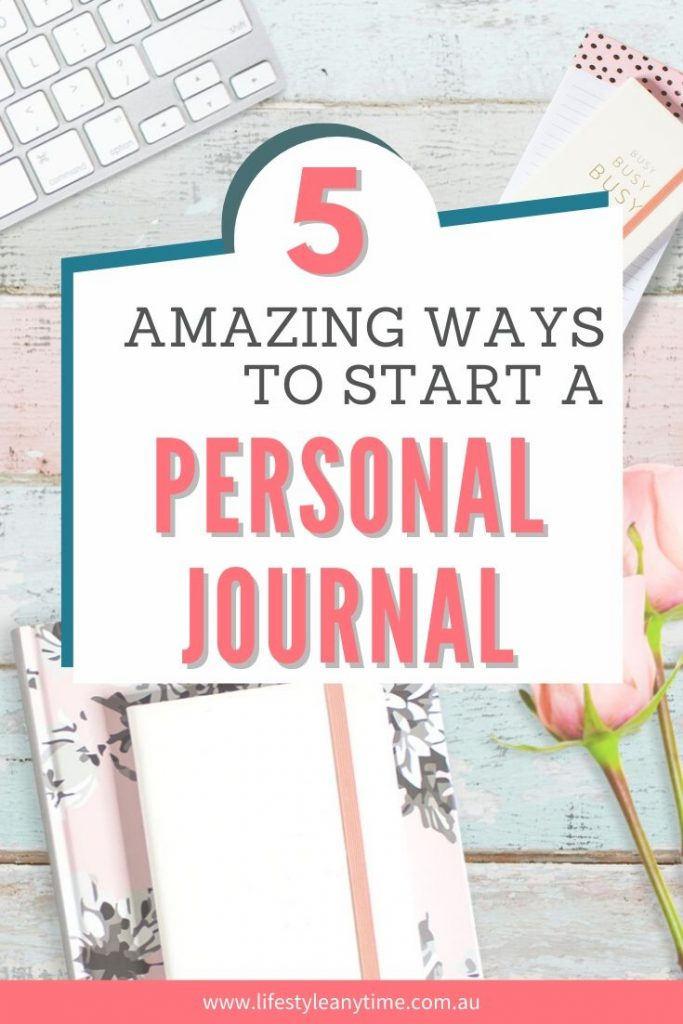 5 amazing ways to start a personal journal for personal development