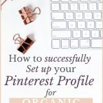 How to successfully set up your Pinterest profile for organic growth