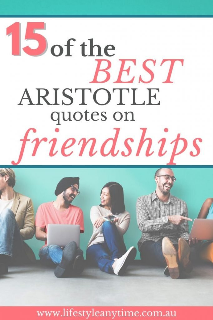 15 of the best Aristotle quotes on friendships.