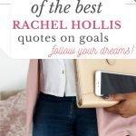 26 of the best Rachel Hollis quotes on goals.