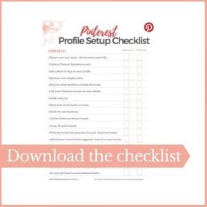 The Pinterest Profile setup checklist that helps you optimise your PInterest profile.