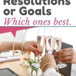 New Year resolutions vs goals which ones best