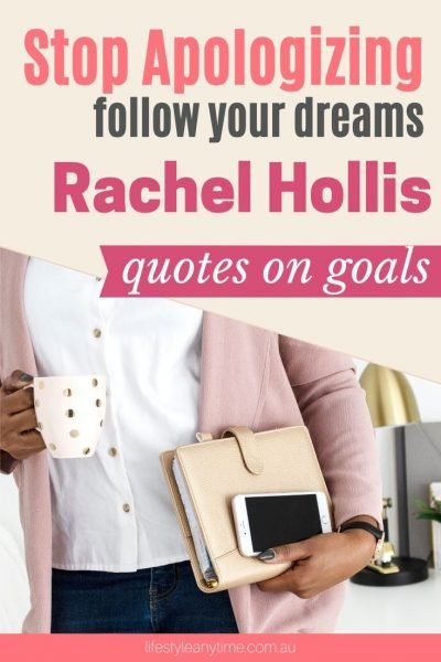 Stop Appologizing follow your dreams rachel Hollis quotes