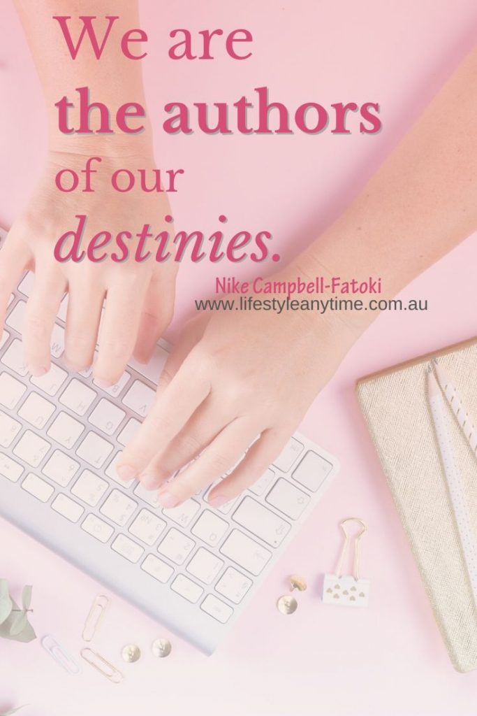 We are the authors of our destinies