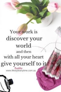 Your work is discover your world and then with all your heart give yourself to it.