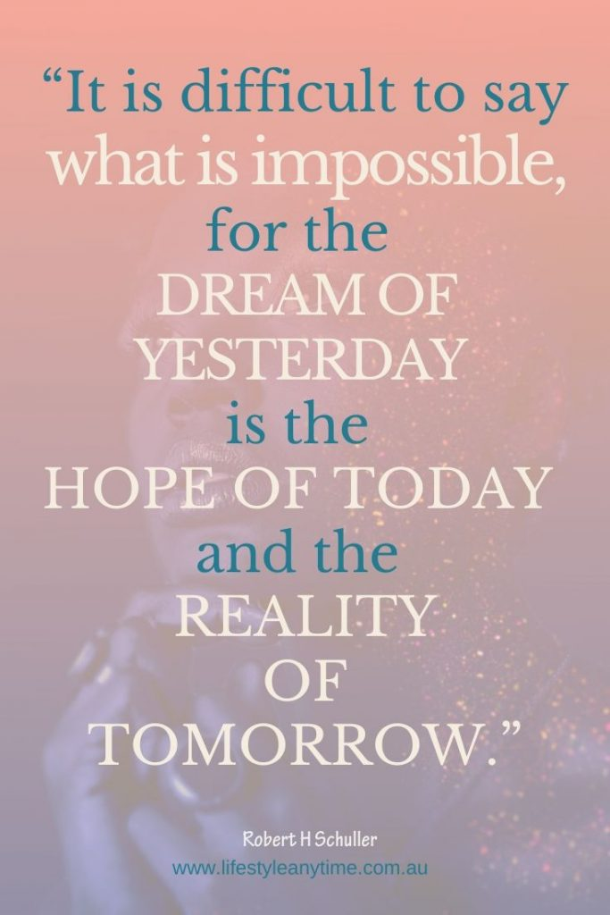 It is difficult to say what is impossible for the dream of yesterday is the hope of today and the reality of tomorrow. - Robert H. Schuller