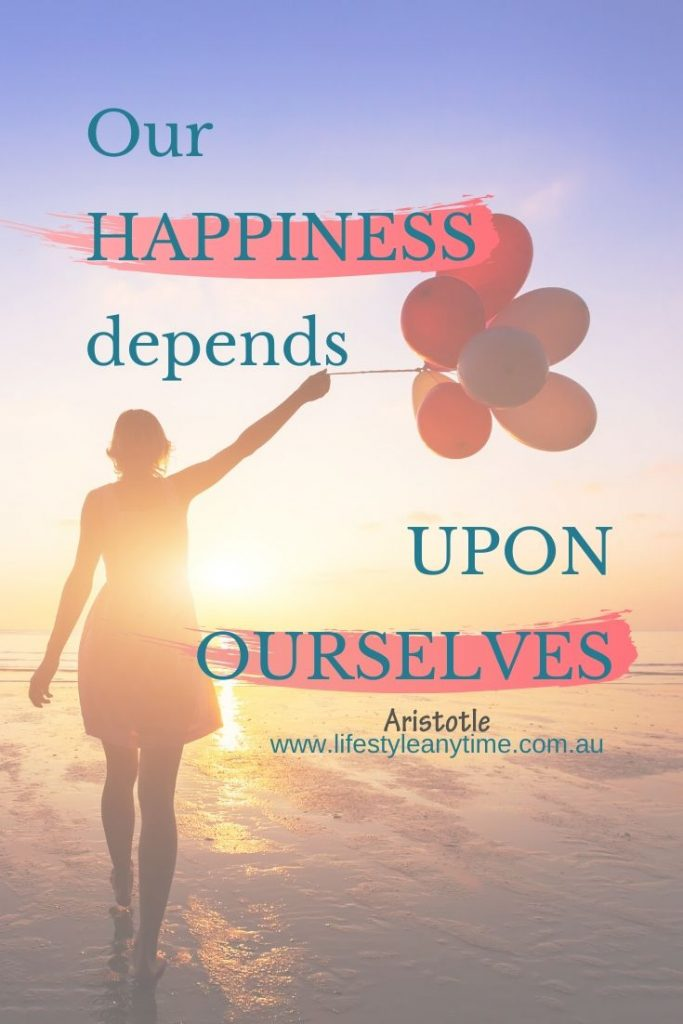 Our happiness depends upon ourselves.