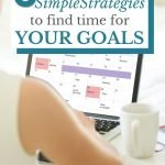 Planning time to reach your goals with 3 simple strategies