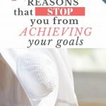7 reasons that stop you from achieving your goals
