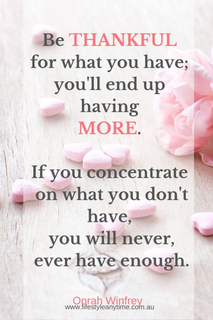 Oprah Winfrey quote 'be thankful for what you have you'll end up having more'