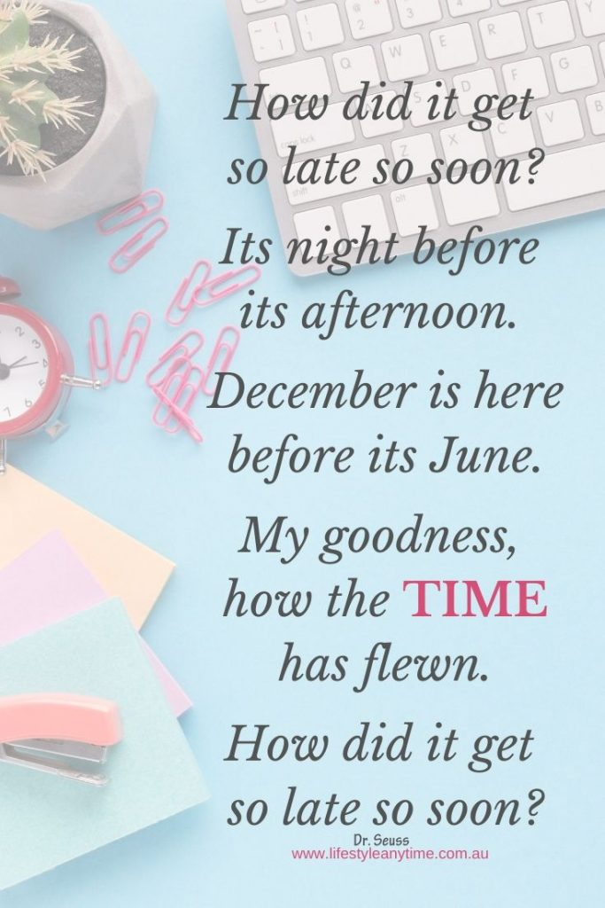 Dr Seuss quote 'How did it get so late?'
