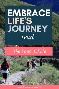 As you walk through life embrace life's journey